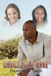The Choices Men Make by Dwayne S. Joseph