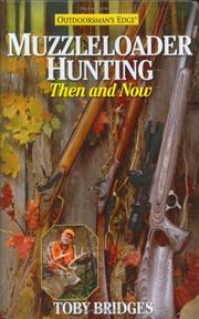 Muzzleloader Hunting by Toby Bridges