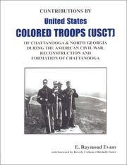 Contributions by United States Colored Troops (USCT) of Chattanooga & North Georgia during the American Civil War, Reconstruction and formation of Chattanooga by E. Raymond Evans