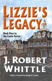 Lizzie's Legacy  (Lizzie, Book 4) by J. Robert Whittle