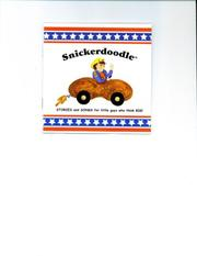 Snickerdoodle! Stories and Songs for Little Guys Who Think BIG! PDF