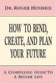 How To Bend, Create, and Plan your Future PDF