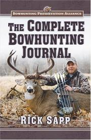 The Complete Bowhunting Journal (Bowhunting Preservation Alliance) by Rick Sapp