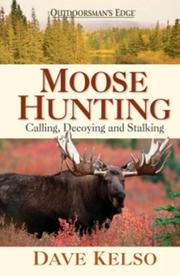 Moose Hunting by Dave Kelso