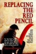 Replacing the Red Pencil - Are You Tired of Being Told You're Wrong? PDF