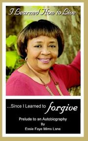 I Learned How to Live Since I Learned to Forgive PDF
