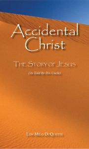 Accidental Christ -- The Story of Jesus (As Told by His Uncle) PDF