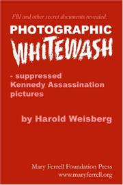 Photographic Whitewash by Harold Weisberg