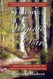 Searching for Virginia Dare by Marjorie Hudson