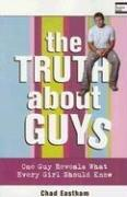 The Truth About Guys by Chad Eastham