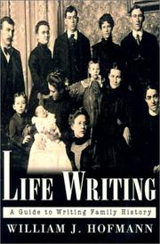 Life writing by William J. Hofmann