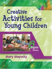 Creative activities for young children by Mary Mayesky