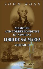 Memoirs and Correspondence of Admiral Lord De Saumarez PDF