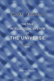 The true intellectual system of the universe by Ralph Cudworth