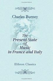 Present state of music in France and Italy by Charles Burney