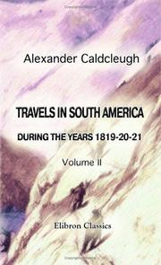 Travels in South America, during the years, 1819-20-21 by Alexander Caldcleugh