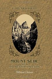 Mount Seir, Sinai and western Palestine by Edward Hull