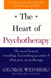 The heart of psychotherapy by George H. Weinberg