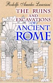 The ruins and excavations of ancient Rome by Rodolfo Amedeo Lanciani