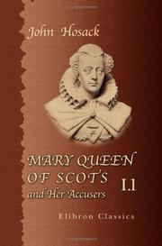 Mary Queen of Scots and her accusers by John Hosack