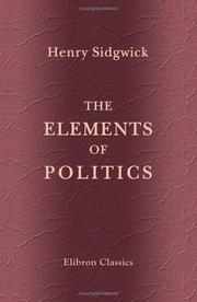 Cover of: The Elements of Politics by Henry Sidgwick