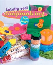 Totally Cool Soapmaking for Kids PDF
