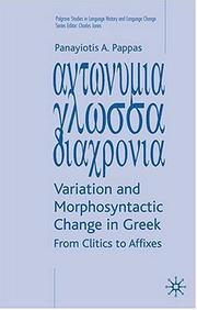 Variation and morphosyntactic change in Greek by Panayiotis A. Pappas