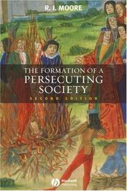 The formation of a persecuting society by R. I. Moore
