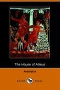 Cover of: The house of Atreus by Aeschylus