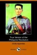 True Version of the Philippine Revolution by Emilio Aguinaldo