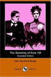 Cover of: The Booming of Acre Hill, And Other Reminiscences of Urban And Suburban Life by John Kendrick Bangs