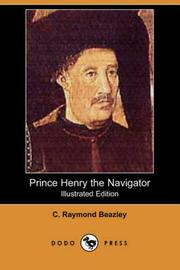 Prince Henry the Navigator by C. Raymond Beazley