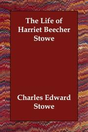 Life of Harriet Beecher Stowe by Charles Edward Stowe