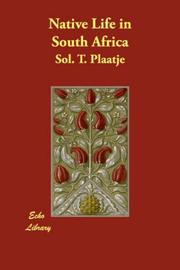 Native life in South Africa by Plaatje, Sol. T.