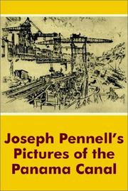 Joseph Pennell's pictures of the Panama Canal by Joseph Pennell