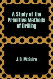 Cover of: A Study of the Primitive Methods of Drilling by Joseph D. McGuire