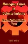 Managing crises in defense industry by Steven R. Linke
