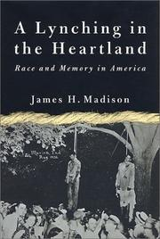 A lynching in the heartland by James H. Madison