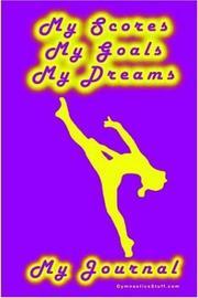 Gymnastics Journal... My Scores, My Goals, and My Dreams PDF