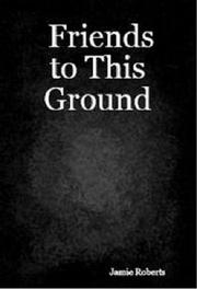 Friends to This Ground PDF