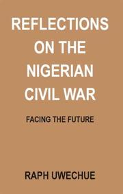 Reflections on the Nigerian civil war by Raph Uwechue