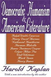 Democratic humanism & American literature by Harold Kaplan