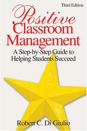 Positive Classroom Management by Robert C. Di Giulio