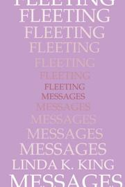 Fleeting Messages by Linda K. King