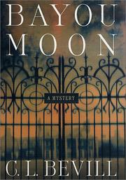 Bayou moon by C. L. Bevill