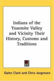 Indians of the Yosemite Valley and Vicinity: Their History, Customs and Traditions PDF
