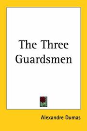 Cover of: The Three Guardsmen by Alexandre Dumas