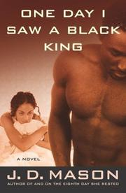 One Day I Saw a Black King by J. D. Mason