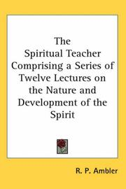The Spiritual Teacher Comprising a Series of Twelve Lectures on the Nature and Development of the Spirit PDF