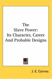 The slave power by Cairnes, John Elliott